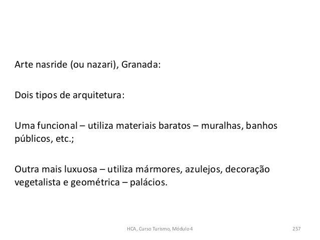 Arte nasride (ou nazari), Granada: Dois tipos de arquitetura: Uma funcional – utiliza materiais baratos – muralhas, banhos...
