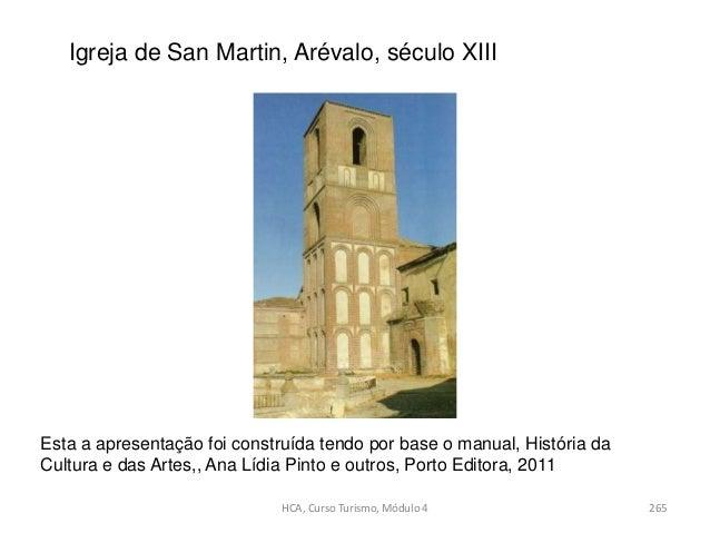 Igreja de San Martin, Arévalo, século XIII Esta a apresentação foi construída tendo por base o manual, História da Cultura...
