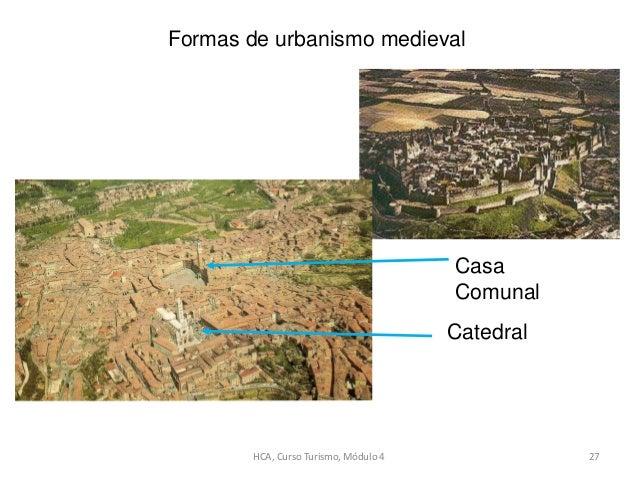 Casa Comunal Catedral Formas de urbanismo medieval HCA, Curso Turismo, Módulo 4 27