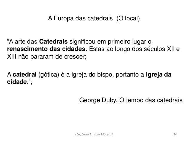 """A Europa das catedrais (O local) """"A arte das Catedrais significou em primeiro lugar o renascimento das cidades. Estas ao l..."""