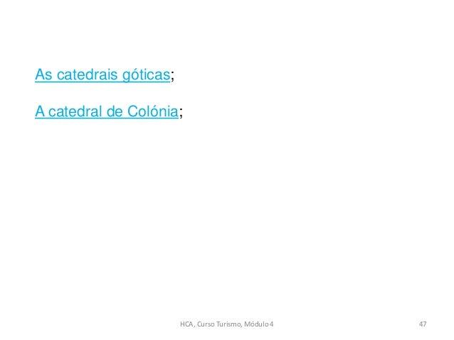 HCA, Curso Turismo, Módulo 4 47 As catedrais góticas; A catedral de Colónia;
