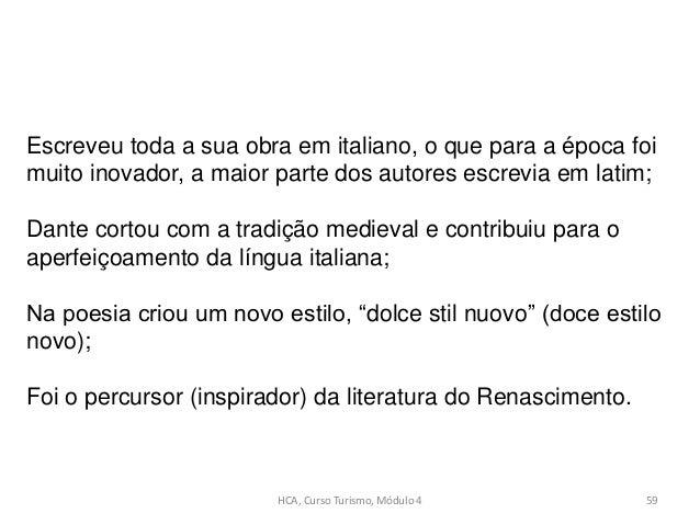 HCA, Curso Turismo, Módulo 4 59 Escreveu toda a sua obra em italiano, o que para a época foi muito inovador, a maior parte...