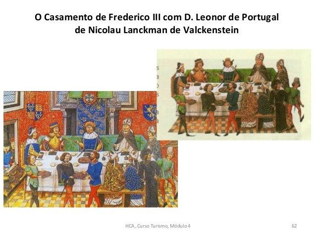 O Casamento de Frederico III com D. Leonor de Portugal de Nicolau Lanckman de Valckenstein HCA, Curso Turismo, Módulo 4 62