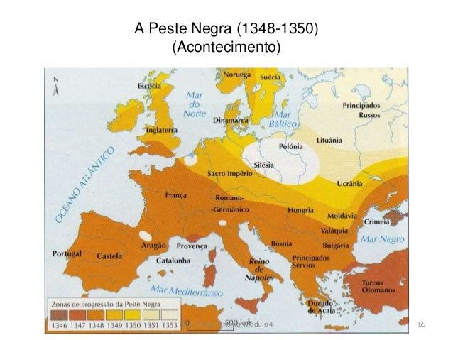A Peste Negra (1348-1350) (Acontecimento) HCA, Curso Turismo, Módulo 4 65