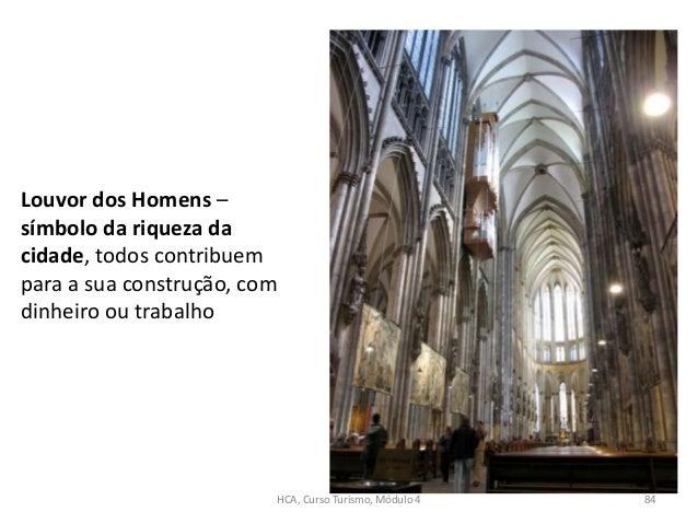 Louvor dos Homens – símbolo da riqueza da cidade, todos contribuem para a sua construção, com dinheiro ou trabalho HCA, Cu...