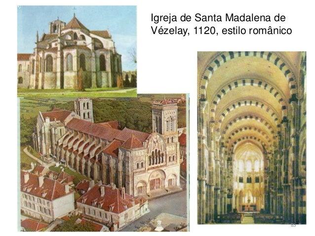 Igreja de Santa Madalena de Vézelay, 1120, estilo românico HCA, Curso Turismo, Módulo 4 85