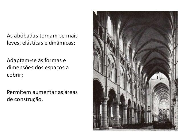 As abóbadas tornam-se mais leves, elásticas e dinâmicas; Adaptam-se às formas e dimensões dos espaços a cobrir; Permitem a...