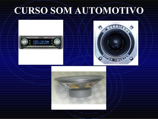 PROLOGICA INFORMÁTICA - http://valenet.c CURSO SOM AUTOMOTIVO