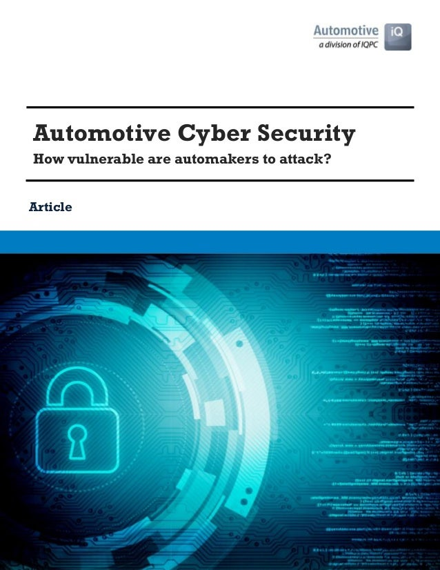 Automotive Cyber Security How vulnerable are automakers to attack? Article