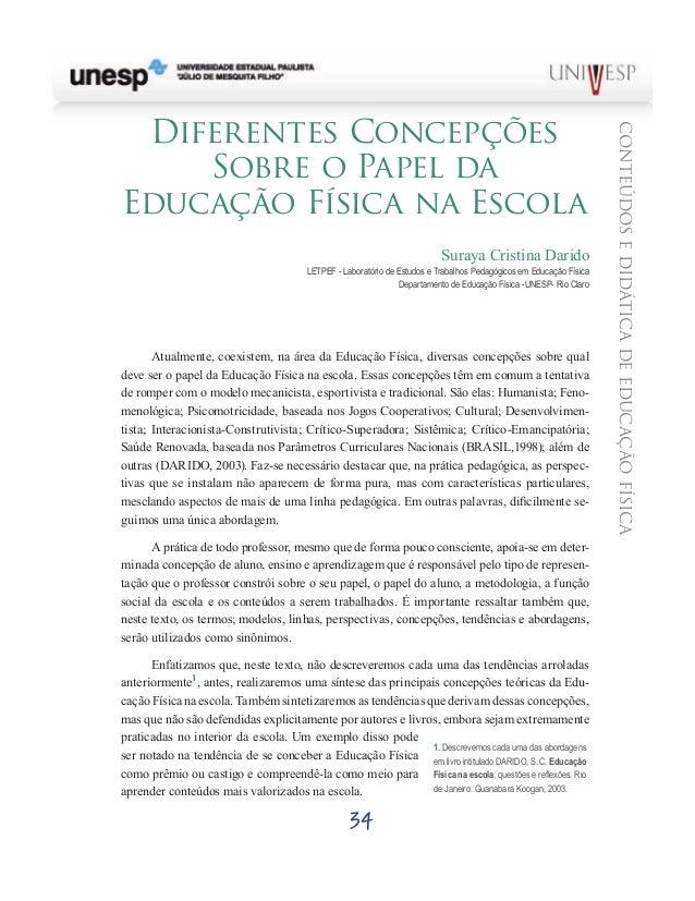 34 CONTEÚDOSEDIDÁTICADEEDUCAÇÃOFÍSICA Diferentes Concepções Sobre o Papel da Educação Física na Escola Suraya Cristina Dar...
