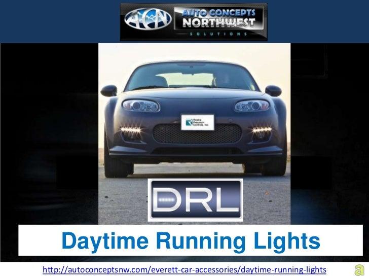 Daytime Running Lightshttp://autoconceptsnw.com/everett-car-accessories/daytime-running-lights