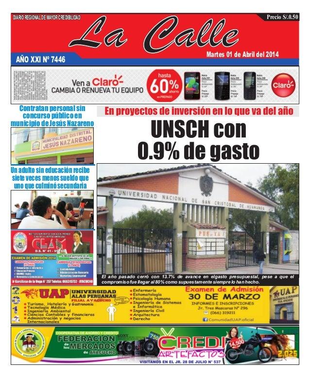 La Calle DIARIOREGIONALDEMAYORCREDIBILIDAD Precio S/.0.50 AÑO XXI Nº 7446 Martes 01 de Abril del 2014 Contratan personal s...