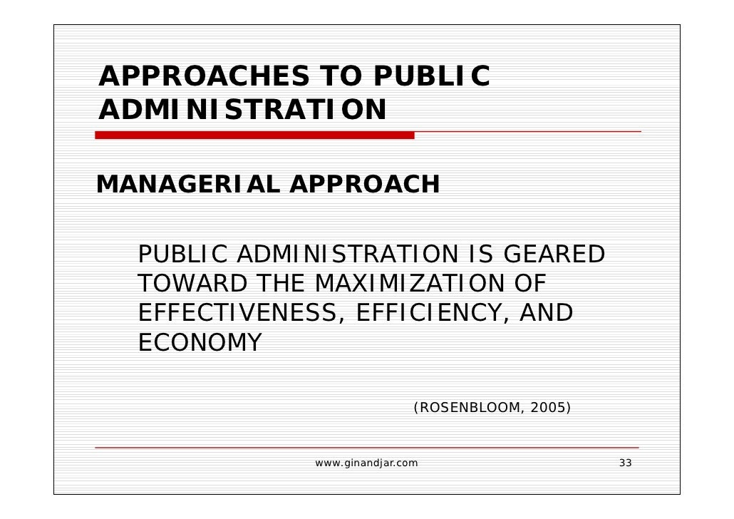 approaches to public administration managerial political and legal Managerial, political, and legal approaches to public administration  those who define public administration in managerial terms view public administration essentially the same as a big.
