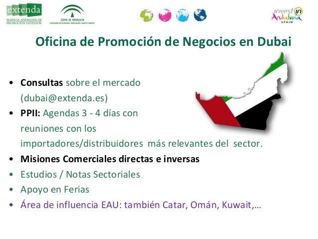 Oficina de Promoción de Negocios en Dubai • Operativa desde enero de 2009. • Incremento empresas andaluzas exportadoras a ...