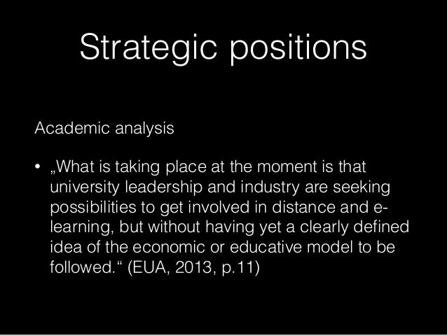 """Strategic positions Academic analysis • """"What is taking place at the moment is that university leadership and industry are..."""