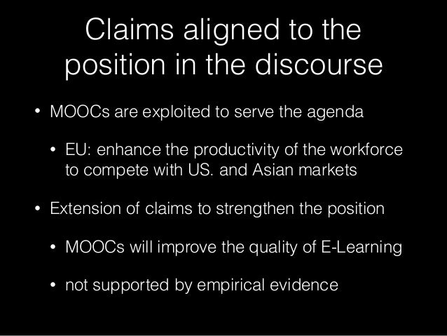 Claims aligned to the position in the discourse • MOOCs are exploited to serve the agenda • EU: enhance the productivity o...
