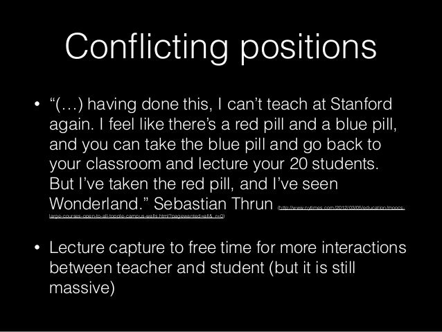 """Conflicting positions • """"(…) having done this, I can't teach at Stanford again. I feel like there's a red pill and a blue p..."""