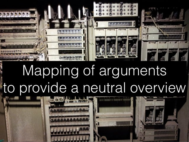 Mapping of arguments to provide a neutral overview