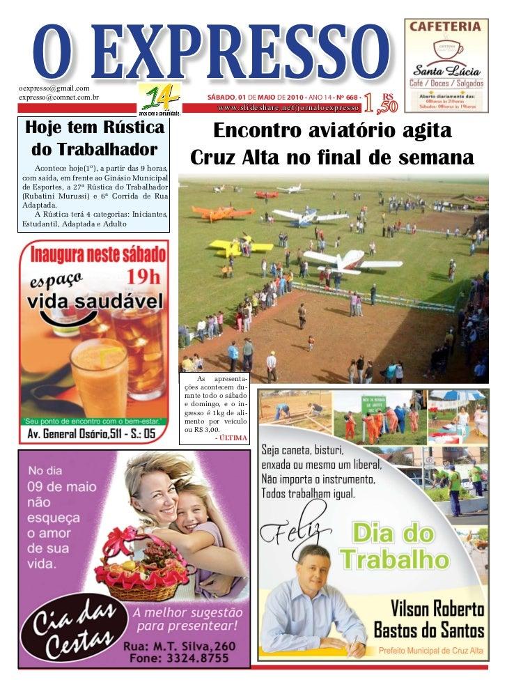 O EXPRESSO oexpresso@gmail.com expresso@comnet.com.br                               SÁBADO, 01 DE MAIO DE 2010 • ANO 14 • ...
