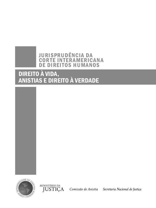 Jurisprudência da Corte Interamericana de Direitos Humanos - Direito à Vida, Anistia e Direito à Verdade Slide 2