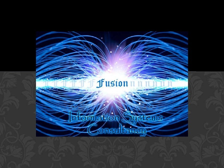 FUSION FOR IS CONSULTANCY                            To provide advice on                            organisation , manage...
