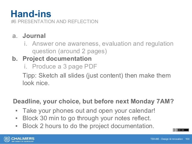 TEK495 - Design & Innovation 100 Hand-ins #6 PRESENTATION AND REFLECTION a. Journal i. Answer one awareness, evaluation an...