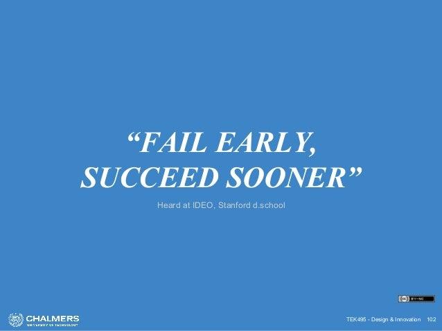 "TEK495 - Design & Innovation 102 ""FAIL EARLY, SUCCEED SOONER"" Heard at IDEO, Stanford d.school"