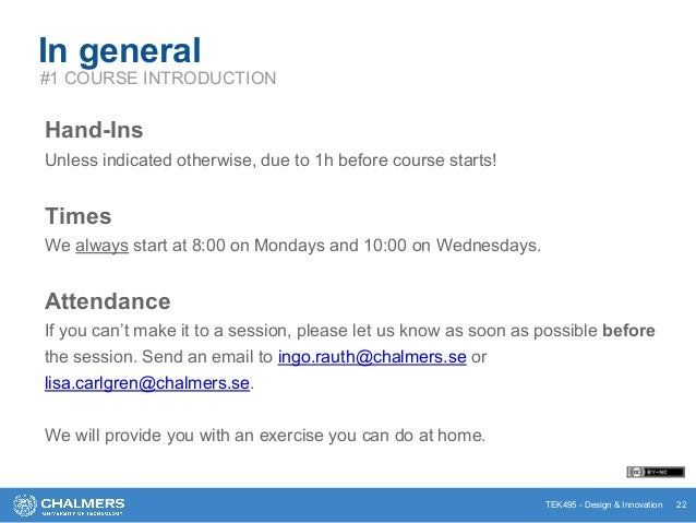 TEK495 - Design & Innovation In general Hand-Ins Unless indicated otherwise, due to 1h before course starts! Times We alwa...
