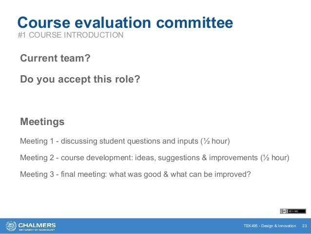 TEK495 - Design & Innovation Course evaluation committee Current team? Do you accept this role? Meetings Meeting 1 - discu...