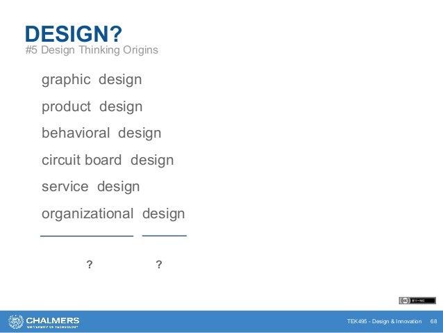 TEK495 - Design & Innovation graphic design product design behavioral design circuit board design service design organizat...