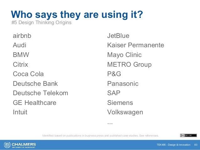 TEK495 - Design & Innovation airbnb Audi BMW Citrix Coca Cola Deutsche Bank Deutsche Telekom GE Healthcare Intuit Who says...