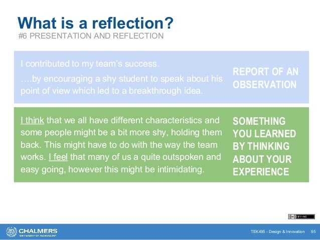 TEK495 - Design & Innovation 95 What is a reflection? #6 PRESENTATION AND REFLECTION REPORT OF AN OBSERVATION I contribute...