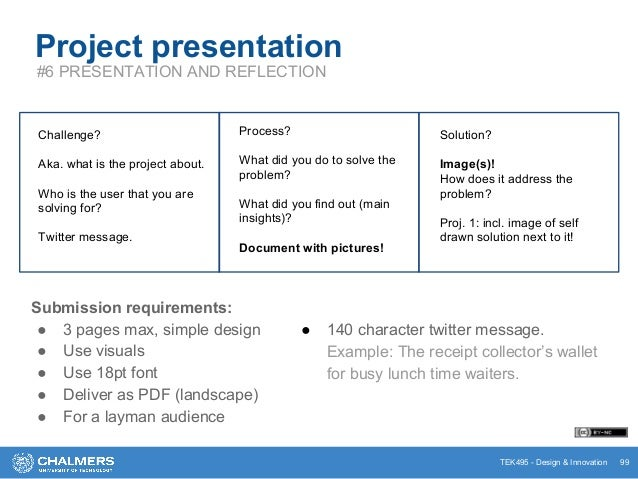 TEK495 - Design & Innovation 99 Project presentation #6 PRESENTATION AND REFLECTION Challenge? Aka. what is the project ab...