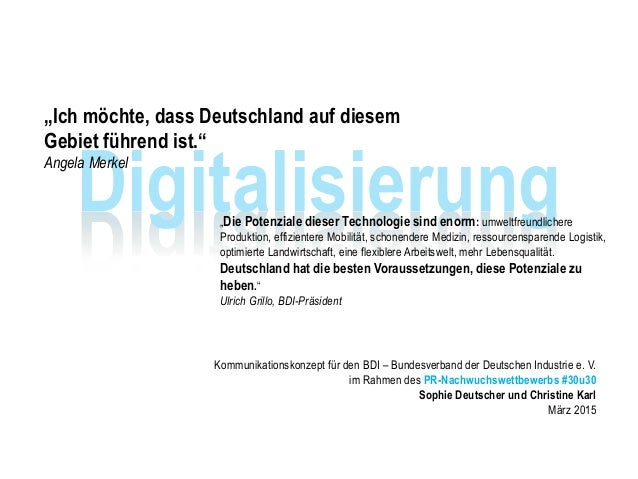 """Digitalisierung """"Ich möchte, dass Deutschland auf diesem Gebiet führend ist."""" Angela Merkel """"Die Potenziale dieser Technol..."""