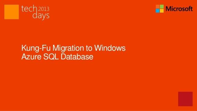 Kung-Fu Migration to WindowsAzure SQL Database