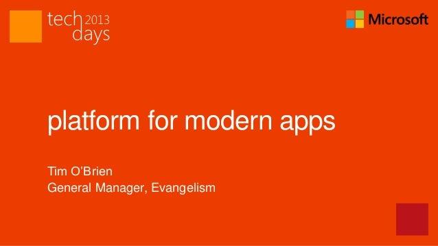 platform for modern appsTim O'BrienGeneral Manager, Evangelism