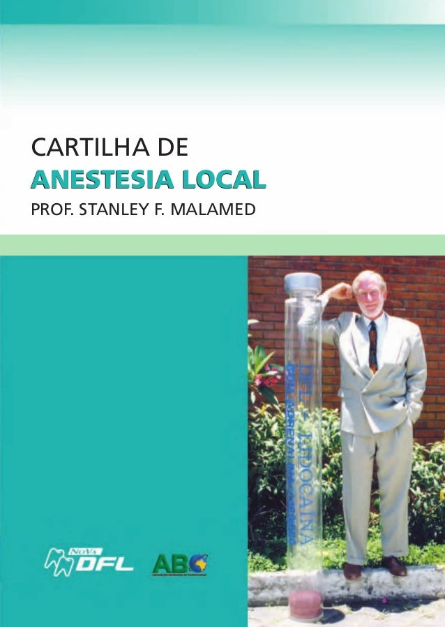 ANESTESIA LOCAL CARTILHA DE ANESTESIA LOCAL PROF. STANLEY F. MALAMED