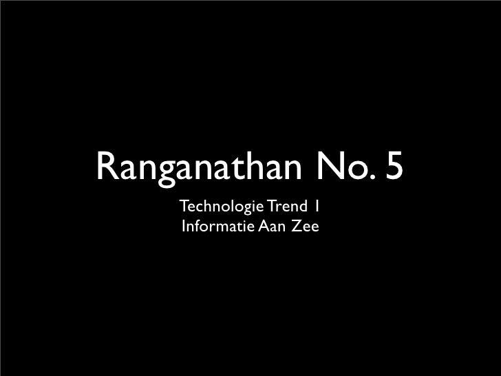 Ranganathan No. 5    Technologie Trend 1    Informatie Aan Zee
