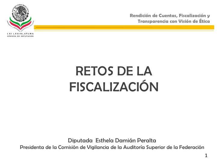 Rendición de Cuentas, Fiscalización y                                                   Transparencia con Visión de Ética ...