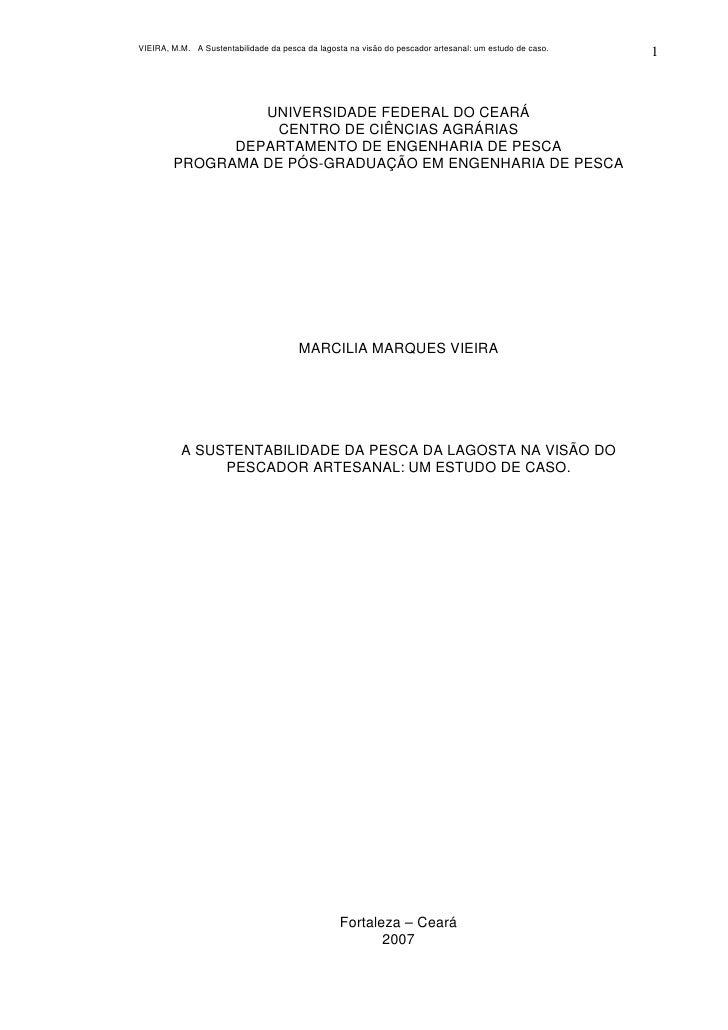VIEIRA, M.M. A Sustentabilidade da pesca da lagosta na visão do pescador artesanal: um estudo de caso.                    ...