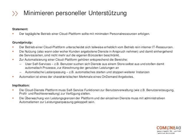 Statement:  Der tagtägliche Betrieb einer Cloud-Plattform sollte mit minimalen Personalressourcen erfolgen. Grundprinzip:...
