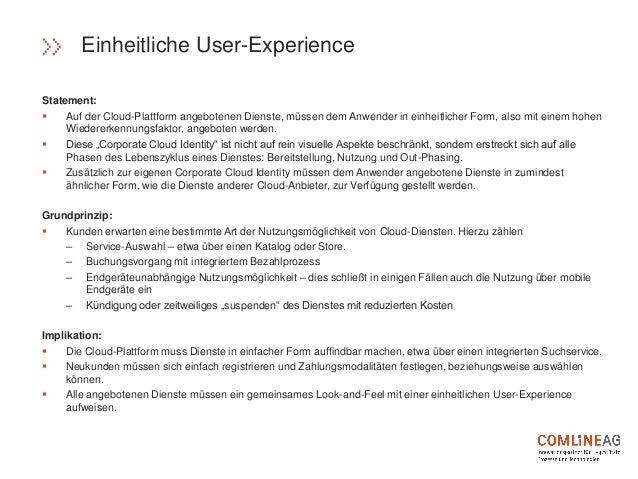 Statement:  Auf der Cloud-Plattform angebotenen Dienste, müssen dem Anwender in einheitlicher Form, also mit einem hohen ...