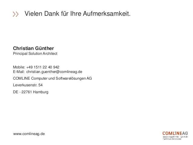 Christian Günther Principal Solution Architect Mobile: +49 1511 22 40 942 E-Mail: christian.guenther@comlineag.de COMLINE ...