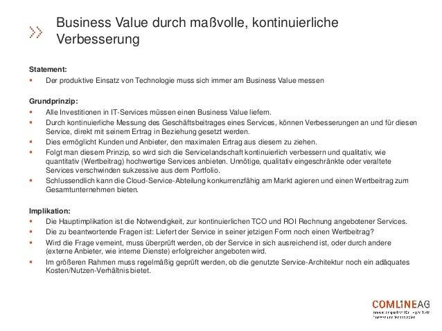 Statement:  Der produktive Einsatz von Technologie muss sich immer am Business Value messen Grundprinzip:  Alle Investit...