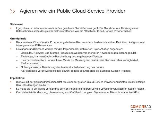 Statement:  Egal, ob es um interne oder nach außen gerichtete Cloud-Services geht. Die Cloud-Service Abteilung eines Unte...