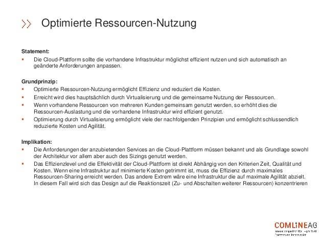 Statement:  Die Cloud-Plattform sollte die vorhandene Infrastruktur möglichst effizient nutzen und sich automatisch an ge...