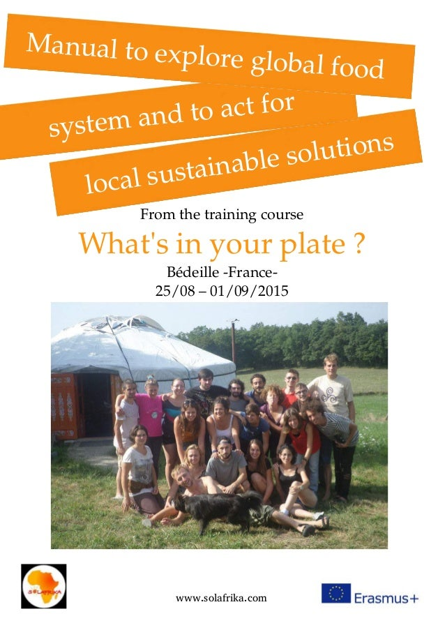 From the training course What's in your plate ? Bédeille ­France­ 25/08 – 01/09/2015  local sustainable solutions www.sola...