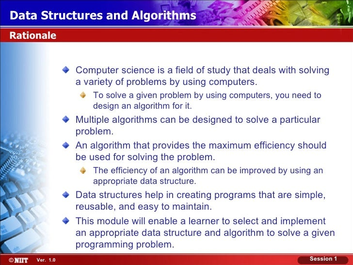 Data Structures and AlgorithmsRationale                Computer science is a field of study that deals with solving       ...