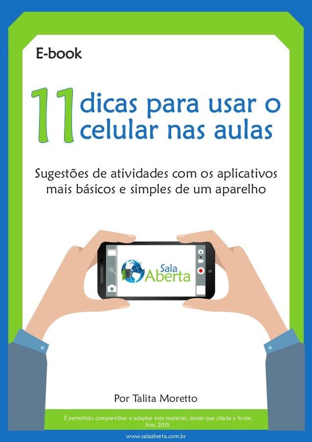 E-book dicas para usar o celular nas aulas Sugestões de atividades com os aplicativos mais básicos e simples de um aparelh...