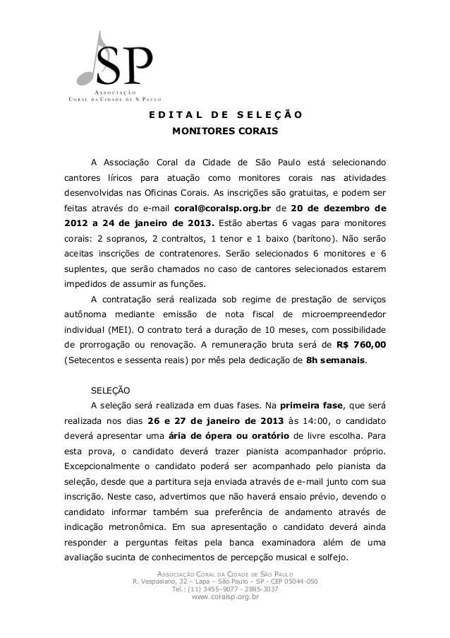 EDITAL              DE      SELEÇÃO                            MONITORES CORAIS      A Associação Coral da Cidade de São P...
